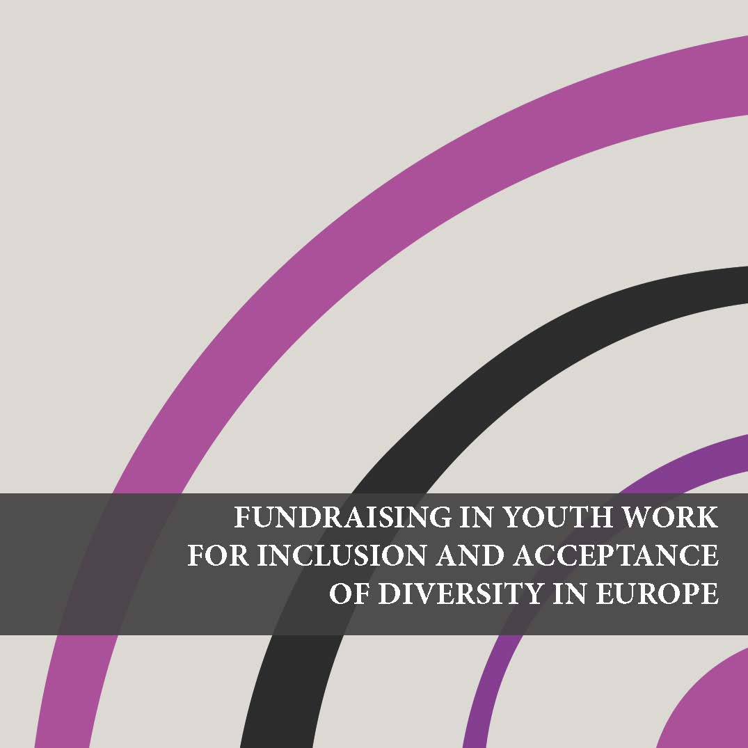 Fundraising In Youth Work For Inclusion And Acceptance Of Diversity In Europe